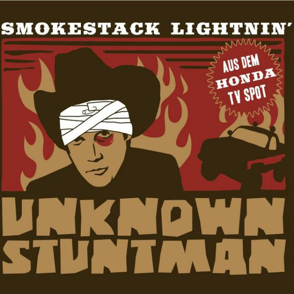 Unknown Stuntman – Smokestack Lightning