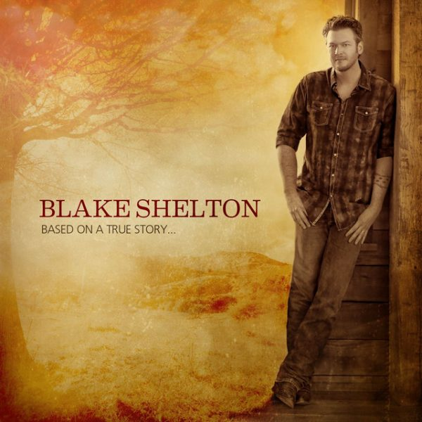 Small Town Big Time – Blake Shelton