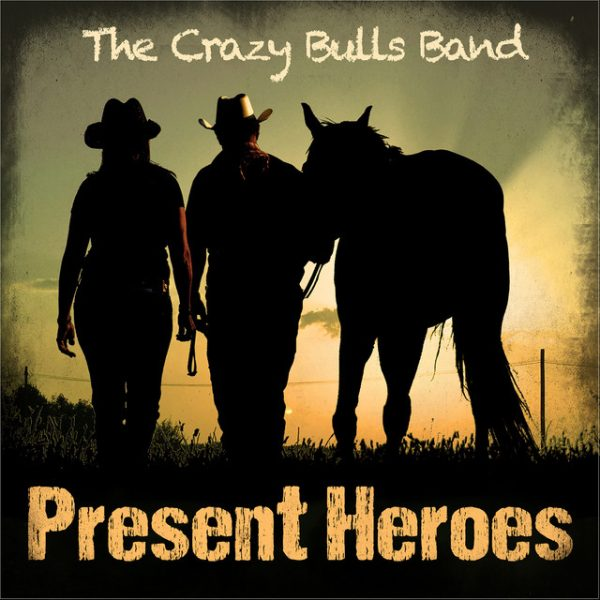 Present Heroes – The Crazy Bulls Band
