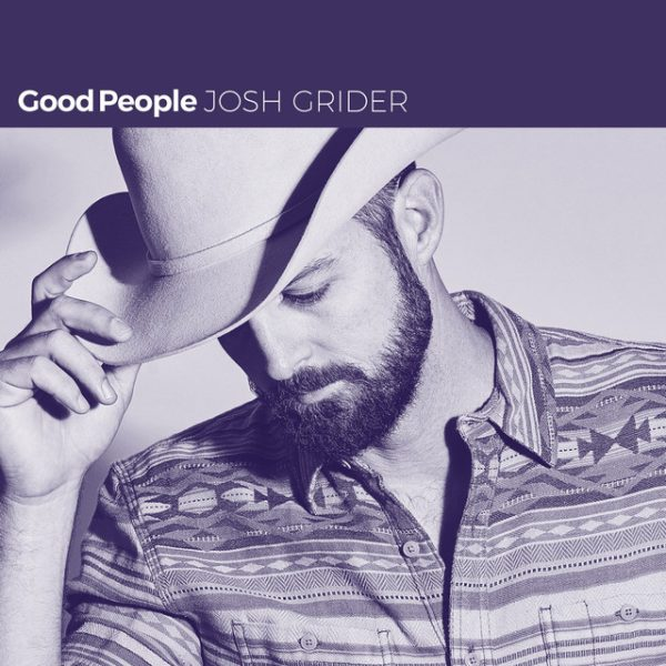 Good People – Josh Grider
