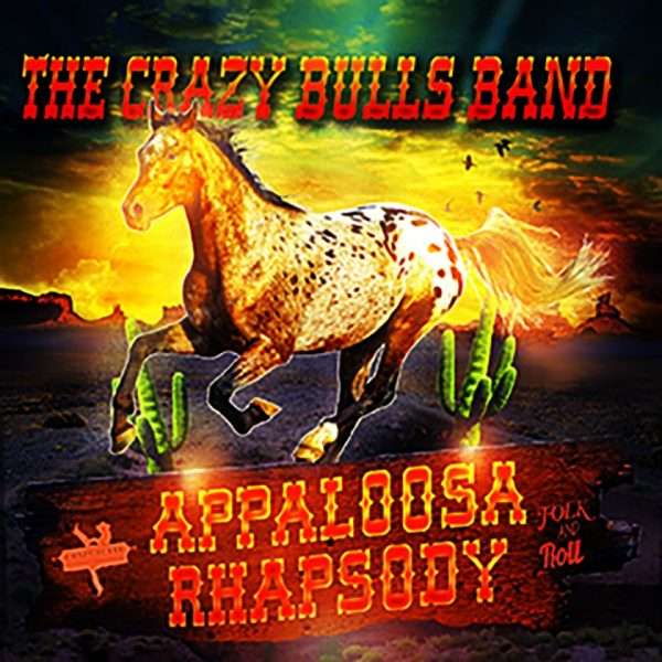 Appaloosa Rhapsody – The Crazy Bulls Band