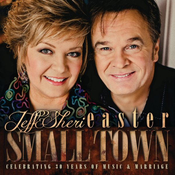 Small Town Someone – Jeff & Sheri Easter
