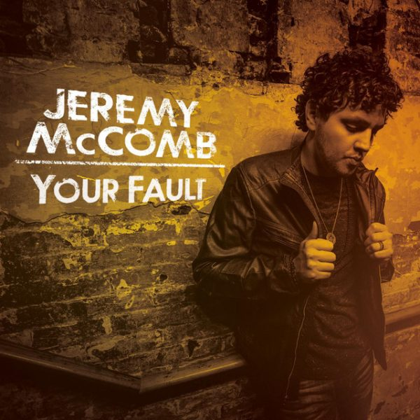 Your Fault – Jeremy McComb