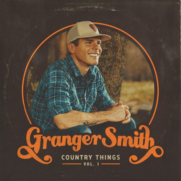 Country Things – Granger Smith